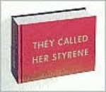 They Called Her Styrene, Etc.by: Ruscha, Ed - Product Image