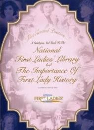 This Elevated Position: A Catalogue and Guide to the National First Ladies' Library and the Importance of First Lady HistorySferrazza, Carl - Product Image