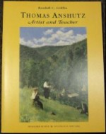 Thomas Anshutz: Artist and Teacherby: Griffin, Randall C. - Product Image