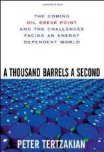 Thousand Barrels a Second, A: The Coming Oil Break Point and the Challenges Facing an Energy Dependent WorldTertzakian, Peter - Product Image