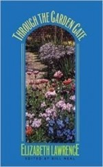 Through the Garden Gate (Chapel Hill Books)by: Lawrence, Elizabeth - Product Image