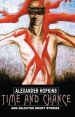 Time and Chance: and selected short storiesby: Hopkins, Alexander - Product Image
