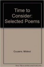 Time to Consider: Selected Poemsby: Cousens, Mildred - Product Image