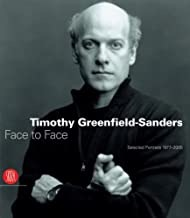 Timothy Greenfield-Sanders: Face to Face: Selected Portraits 1977-2005by: Paparoni, Demetrio - Product Image