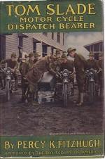 Tom Slade: Motor Cycle Dispatch BearerFitzhugh, Percy K., Illust. by: R. Emmett  Owen - Product Image