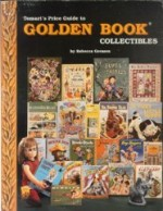Tomart's Price Guide to Golden Book CollectiblesGreason, Rebecca - Product Image
