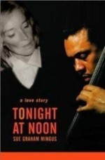 Tonight at Noon: A Love Storyby: Mingus, Sue - Product Image