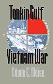 Tonkin Gulf and the Escalation of the Vietnam Warby: Moise, Edwin E. - Product Image