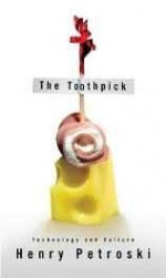 Toothpick, The: Technology and CulturePetroski, Henry - Product Image