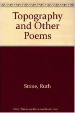 Topography and Other Poemsby: Stone, Ruth - Product Image