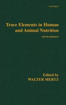 Trace Elements in Human and Animal Nutrition, Volume 2- Fifth Editionby: Mertz (Ed.), Walter - Product Image