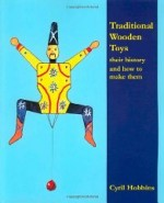 Traditional Wooden Toys: Their History and How to Make ThemHobbins, Cyril - Product Image