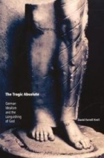Tragic Absolute, The : German Idealism and the Languishing of Godby: Krell, David Farrell - Product Image