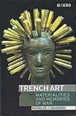Trench Art: Materialities and Memories of WarSaunders, Nicholas J. - Product Image