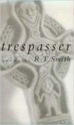 Trespasser: Poems (Studies in Industry and Society; 9)by: Smith, R. T. - Product Image