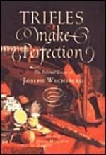 Trifles Make Perfection: The Selected Essays of Joseph Wechsbergby: Wechsberg, Joseph - Product Image