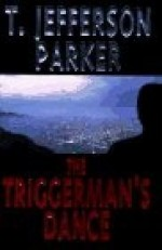 Triggerman's Dance, The by: Parker, T. Jefferson - Product Image