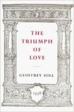 Triumph of Love, The by: Hill, Geoffrey - Product Image