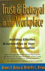 Trust and Betrayal in the Workplaceby: Reina, Dennis S. - Product Image