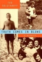 Truth Comes in Blows: A Memoirby: Solotaroff, Ted - Product Image