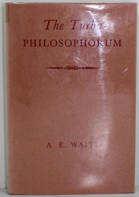 Turba Philosophorum, The - Or Assembly of the Sages - Called Also the Book of Truth in the Art and the Third Pythagorical Synodby: Waite, A. E. - Product Image
