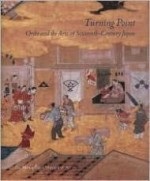 Turning Point: Oribe and the Arts of SixteenthCentury Japanby: Murase, Miyeko (Editor) - Product Image