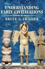 Understanding Early Civilizations: A Comparative Studyby: Trigger, Bruce G. - Product Image