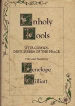 Unholy Fools: Wits, Comics, Disturbers of the Peaceby: Gilliatt, Penelope - Product Image