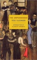 Unpossessed, The: A Novel of the Thirtiesby: Slesinger, Tess - Product Image