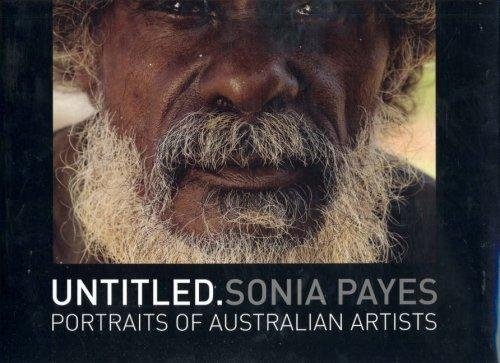 Untitled: Portraits of Australian Artists by: Payes, Sonia - Product Image