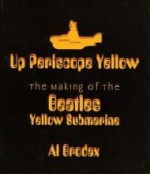 Up Periscope Yellow: The Making of the Beatles' Yellow Submarineby: Brodax, Al - Product Image