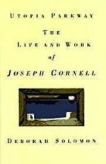 Utopia Parkway: The Life and Work of Joseph CornellSolomon, Deborah - Product Image