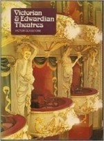 VICTORIAN AND EDWARDIAN THEATRESby: GLASSTONE, VICTOR - Product Image