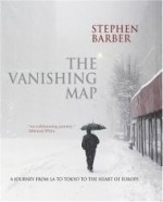 Vanishing Map, The : A Journey from L.A. to Tokyo to the Heart of Europeby: Barber, Stephen - Product Image