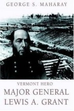 Vermont Hero: Major General Lewis A. Grantby: Maharay, George - Product Image