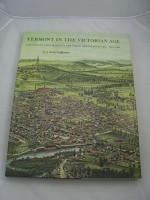 Vermont in the Victorian Age: Continuity and Change in the Green Mountain State, 1850-1900Graffagnino, J. Kevin - Product Image