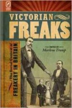 Victorian Freaks: The Social Context of Freakery in BritainTromp, Ph.D. Marlene (editor) - Product Image