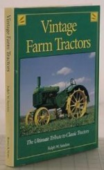 Vintage farm tractors: The ultimate tribute to classic tractorsby: Sanders, Ralph W - Product Image