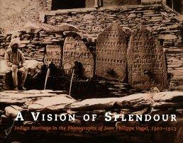 Vision of Splendour, A: Indian Heritage in the Photographs of Jean Philippe Vogel, 1901-1913by: Boer, Gerda Theuns-de - Product Image
