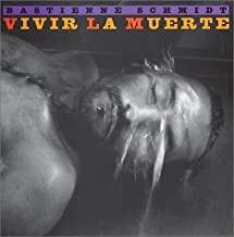 Vivir la Muerte: Living With Death in Latin Americaby: Schmidt, Bastienne/Karl Steinorth, et al. - Product Image