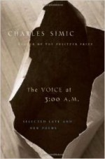 Voice at 3:00 AM, The: Selected Late and New Poemsby: Simic, Charles - Product Image
