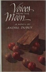 Voices from the Moonby: Dubus, Andre - Product Image