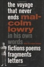 Voyage That Never Ends, The : Fictions, Poems, Fragments, Lettersby: Lowry, Malcolm - Product Image