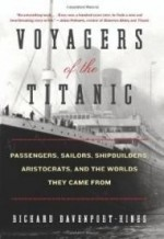 Voyagers of the Titanic: Passengers, Sailors, Shipbuilders, Aristocrats, and the Worlds They Came Fromby: Davenport-Hines, Richard - Product Image