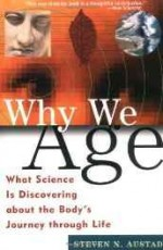 WHY WE AGE: WHAT SCIENCE IS DISCOVERING ABOUT THE BODY'S JOURNEY THROUGH LIFEAustad, Steven N. - Product Image