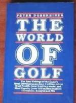 WORLD OF GOLF, The: THE BEST OF PETER DOBEREINERDobereiner, Peter - Product Image