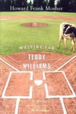 Waiting for Teddy Williamsby: Mosher, Howard Frank - Product Image