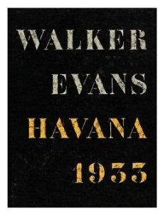 Walker Evans: Havana 1933by: Mora, Gilles - Product Image