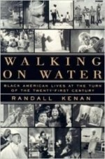 Walking on Water: Black American Lives at the Turn of the Twenty-First Centuryby: Kenan, Randall - Product Image
