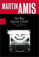 War Against Cliche, The : Essays and Reviews, 1971-2000by: Amis, Martin - Product Image